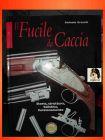VOLUME, VOLUME IL FUCILE DA CACCIA ,